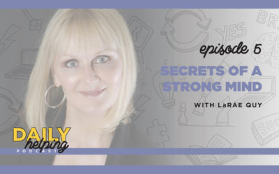 Ep. 05: Secrets of a Strong Mind | with LaRae Quy