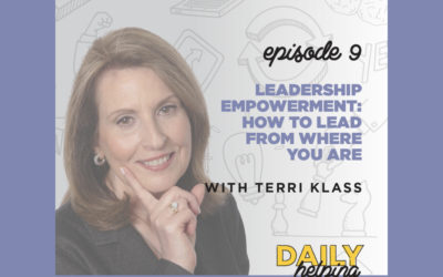 Ep. 09: Leadership Empowerment: How to Lead from Where You Are | with Terri Klass
