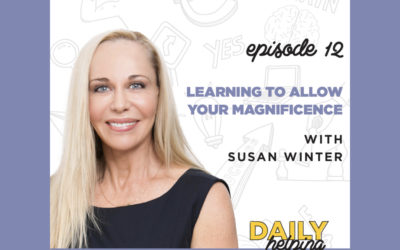 Ep. 12: Learning to Allow Your Magnificence | with Susan Winter