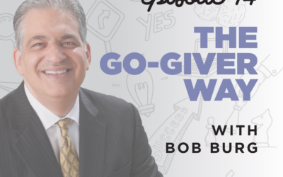 Ep. 14: The Go-Giver Way   with Bob Burg