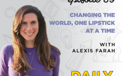 Ep. 39: Changing the World, One Lipstick at a Time   with Alexis Farah