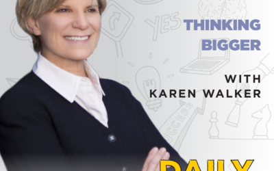 Ep. 83: Thinking Bigger | with Karen Walker