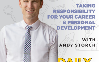 Ep. 115: Taking Responsibility For Your Career & Personal Development | with Andy Storch