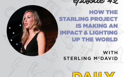 Ep. 42: How The Starling Project is Making an Impact & Lighting up the World | with Sterling McDavid