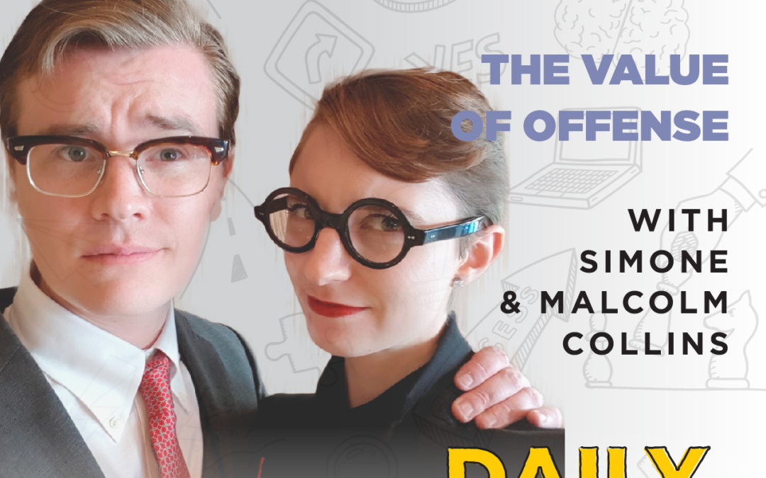 Ep. 72: The Value Of Offense   with Simone & Malcolm Collins