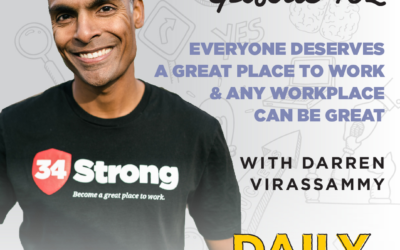 Ep. 102: Everyone Deserves a Great Place to Work & Any Workplace Can Be Great | with Darren Virassammy