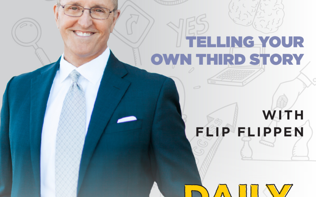 Ep. 116: Telling Your Own Third Story | with Flip Flippen