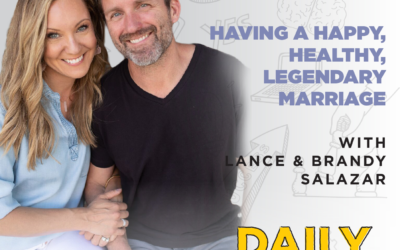 Ep. 125: Having a Happy, Healthy, Legendary Marriage | with Lance & Brandy Salazar