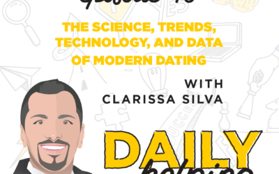 Ep. 40: The Science, Trends, Technology, and Data of Modern Dating | with Clarissa Silva