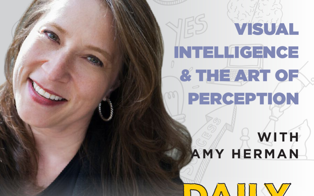 Ep. 90: Visual Intelligence & The Art of Perception | with Amy Herman