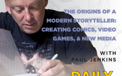 Ep. 91: The Origins of a Modern Storyteller: Creating Comics, Video Games, & New Media | with Paul Jenkins