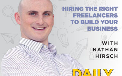 129. Hiring the Right Freelancers to Build Your Business | with Nathan Hirsch