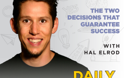 127. The Two Decisions That Guarantee Success | with Hal Elrod