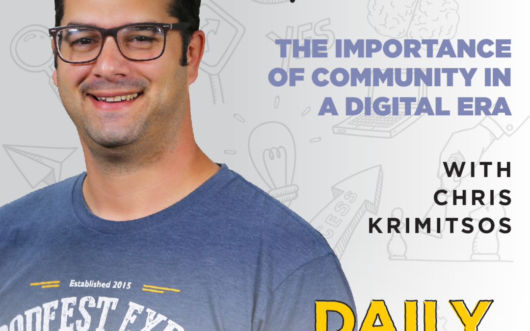 130. The Importance of Community in a Digital Era | with Chris Krimitsos