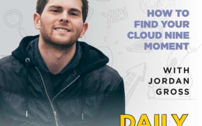 Ep. 137: How to Find Your Cloud Nine Moment | with Jordan Gross