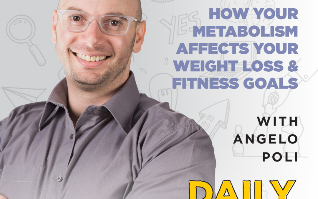 Ep. 138: How Your Metabolism Affects Your Weight Loss & Fitness Goals | with Angelo Poli