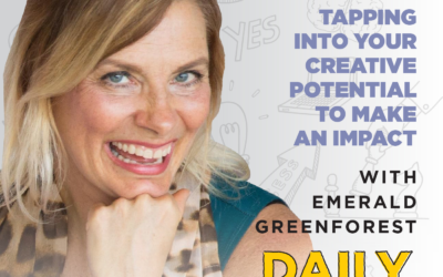 143. Tapping Into Your Creative Potential to Make an Impact | with Emerald GreenForest
