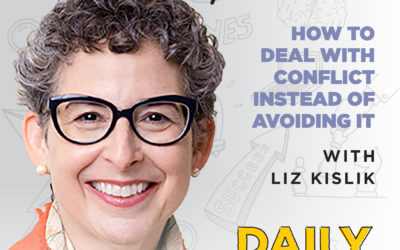 142. How to Deal With Conflict Instead of Avoiding It | with Liz Kislik