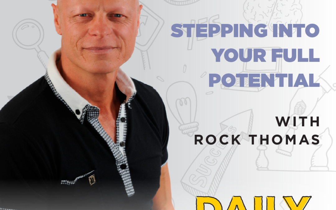 Ep. 77: Stepping Into Your Full Potential | with Rock Thomas