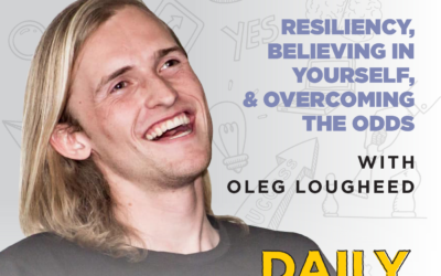144. Resiliency, Believing in Yourself, & Overcoming the Odds | with Oleg Lougheed