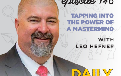 146. Tapping into the Power of a Mastermind | with Leo Hefner