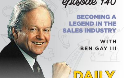 140. Becoming a Legend in the Sales Industry, Pt. 1  – with Ben Gay III