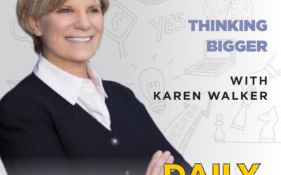 Ep. 83: Thinking Bigger | with Karen Walker