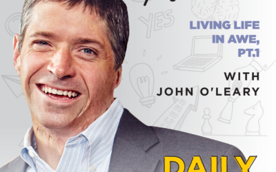 153. Living Life in Awe, Pt. 1 | with John O'Leary