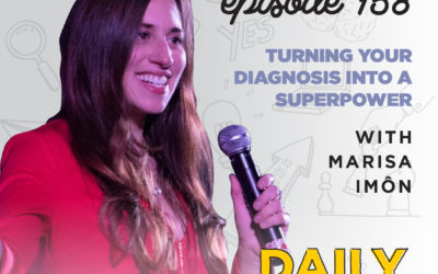 158. Turning Your Diagnosis into a Superpower | with Marisa Imôn