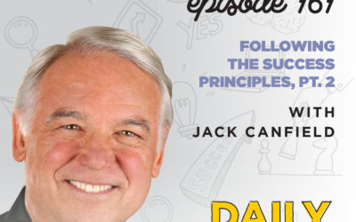 161. Following the Success Principles, Pt. 2 | with Jack Canfield