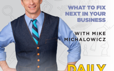 Ep. 167: What to Fix Next in Your Business | with Mike Michalowicz
