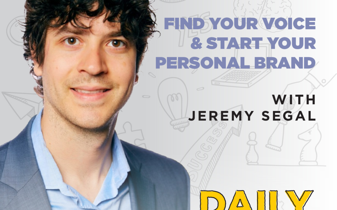 Ep. 172: Find Your Voice & Start Your Personal Brand | with Jeremy Segal