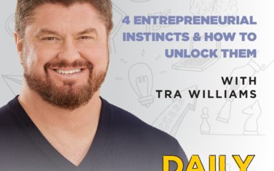 Ep. 179: 4 Entrepreneurial Instincts & How to Unlock Them | with Tra Williams