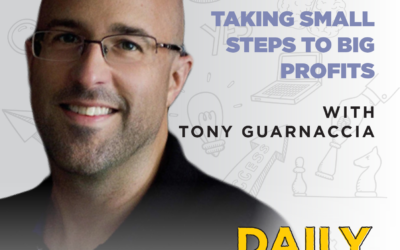 Ep. 183: Taking Small Steps to Big Profits | with Tony Guarnaccia