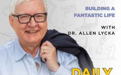 Ep. 186: Building a Fantastic Life | with Dr. Allen Lycka