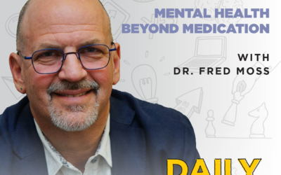 Ep. 190: Mental Health Beyond Medication | with Dr. Fred Moss