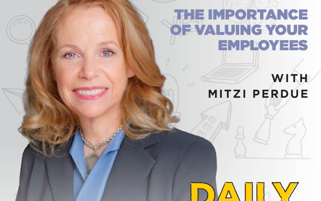 Ep. 191: The Importance of Valuing Your Employees | with Mitzi Perdue