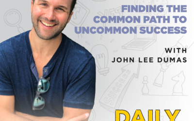 Ep. 193: Finding the Common Path to Uncommon Success | with John Lee Dumas