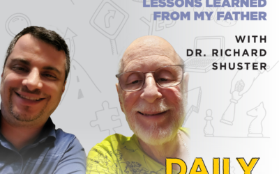 200. Lessons Learned from My Father, with Dr. Richard Shuster