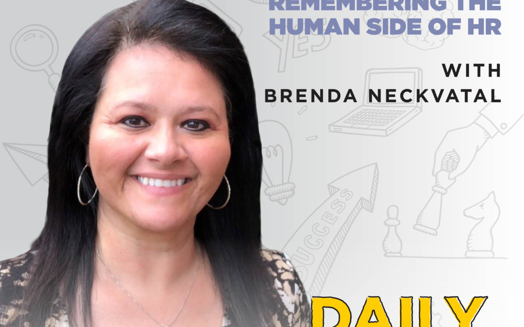 201. Remembering the Human Side of HR, with Brenda Neckvatal