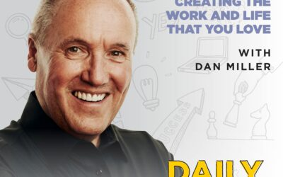 202. Creating the Work and Life That You Love, with Dan Miller