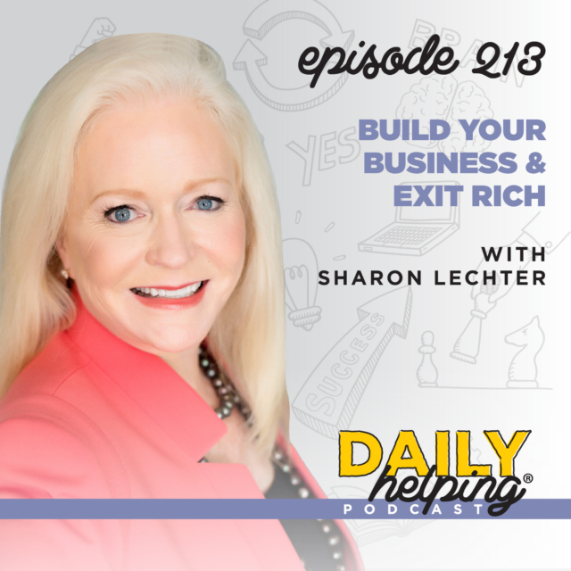 213. Build Your Business & Exit Rich with Sharon Lechter