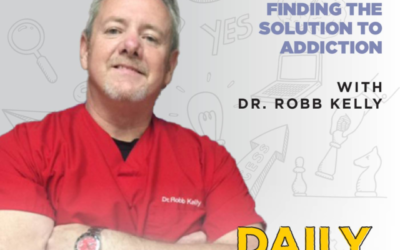 215. Finding the Solution to Addiction with Dr. Robb Kelly