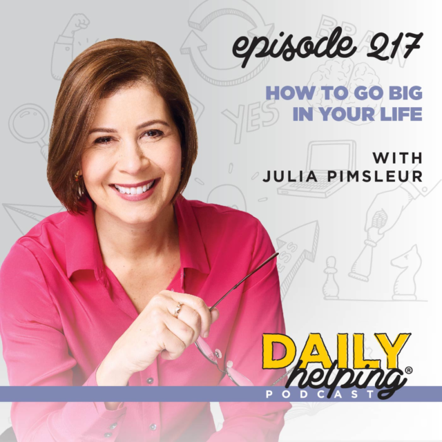 217. How to Go Big in Your Life with Julia Pimsleur