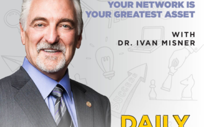218. Your Network Is Your Greatest Asset with Dr. Ivan Misner