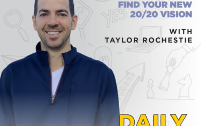 223. Find Your New 20/20 Vision with Taylor Rochestie
