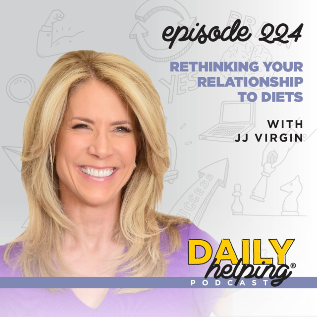 224. Rethinking Your Relationship to Diets with JJ Virgin