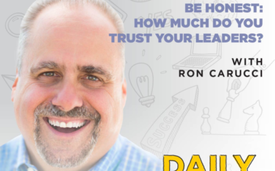 228. Be Honest: How Much Do You Trust Your Leaders? with Ron Carucci