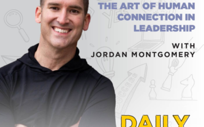 230. The Art of Human Connection in Leadership with Jordan Montgomery